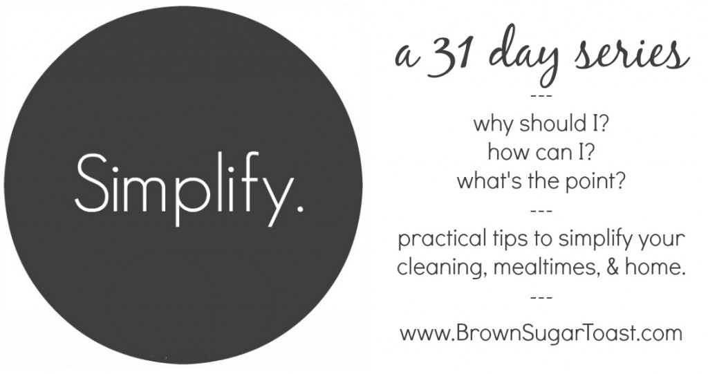 Simplify Series // a 31 day journey via BrownSugarToast.com