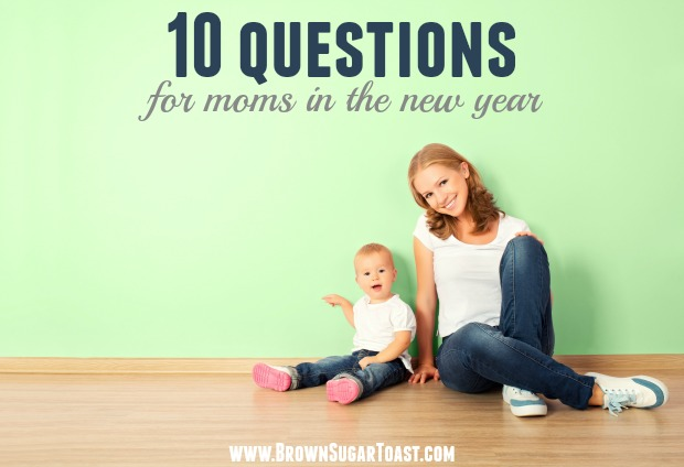 10 questions for moms in the new year. God centered, thought provoking questions!