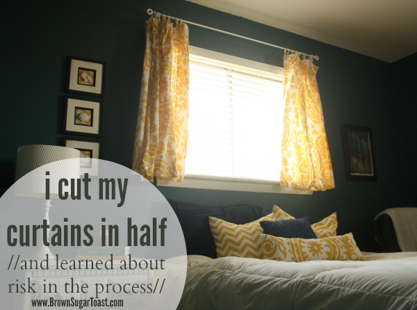 I Cut My Curtains In Half Learned About Risk The Process