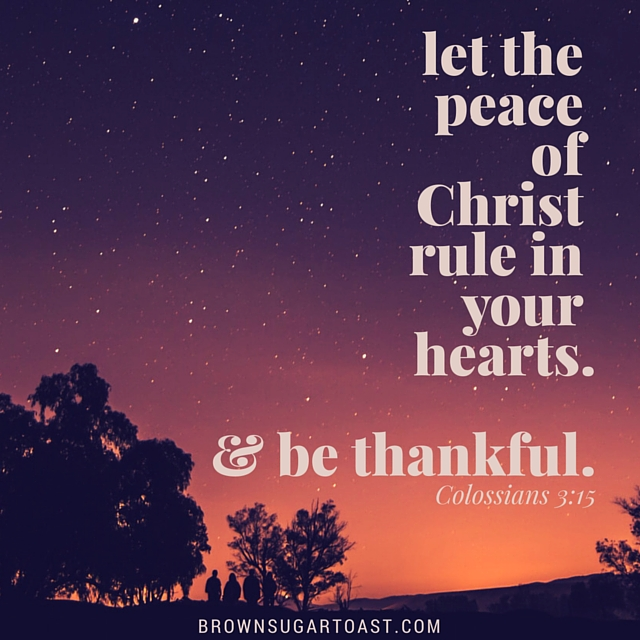 let the peace of Christ rule in your hearts.