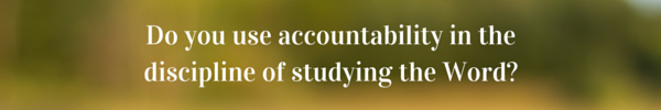 Do you-have you ever used accountability in the area of time in the Word-